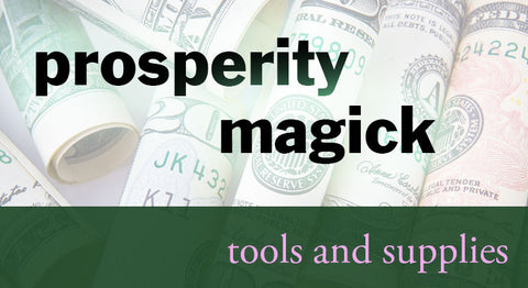 Prosperity Magick Tools and Supplies