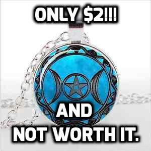 Cheap Pagan jewelry costs more than you think.