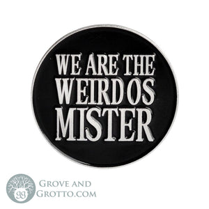 We Are The Weirdos Enamel Pin - Grove and Grotto