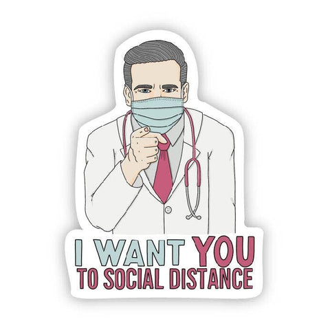Big Moods - I want you to social distance doctor sticker