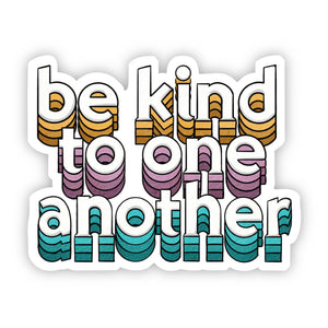 Big Moods - Be Kind to One Another Lettering Sticker