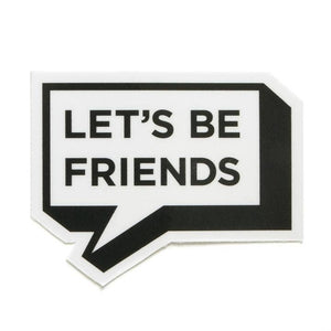 Let's Be Friends Sticker