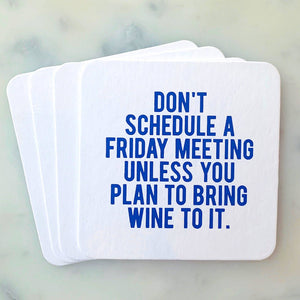 SippingTHIS - Don't Schedule a Friday Meeting Coasters