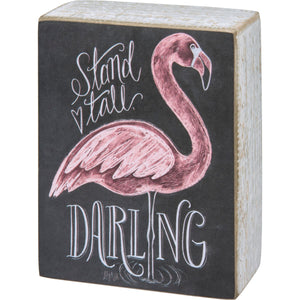 Stand Tall Darling Flamingo Box Sign