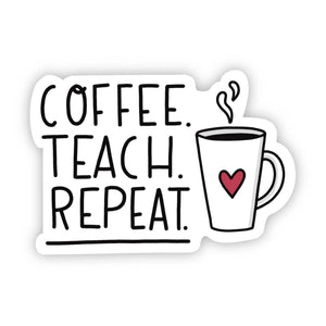 Big Moods - Coffee. Teach. Repeat.
