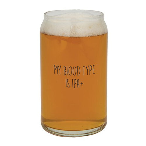 Beer Can Glass - My Blood Type is IPA+