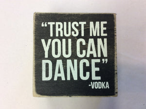 Trust me you can dance- vodka