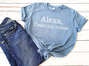 Alexa, Clean My House Graphic Tee