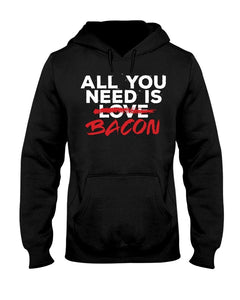 All You Need Is Bacon | Best Grilling BBQ Hoodie Sweatshirts Fuel Black S