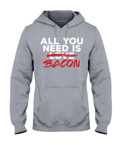 All You Need Is Bacon | Best Grilling BBQ Hoodie Sweatshirts Fuel Sports Grey S