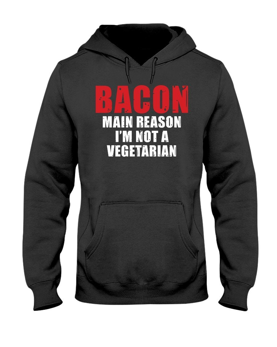 Bacon Main Reason I'm Not a Vegetarian Apparel Fuel Dark Colored Hoodie Black S