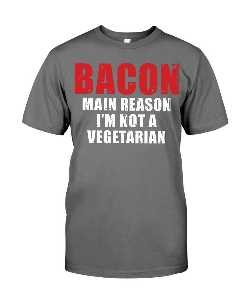 Bacon, The Main Reason I'm Not A Vegitarian | Grilling BBQ T-Shirt Apparel Fuel Charcoal Heather S