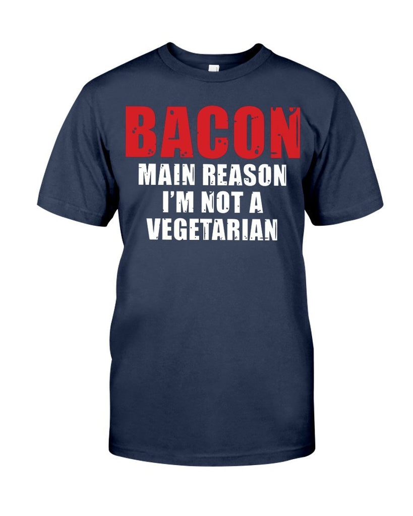 Bacon, The Main Reason I'm Not A Vegitarian | Grilling BBQ T-Shirt Apparel Fuel Navy S