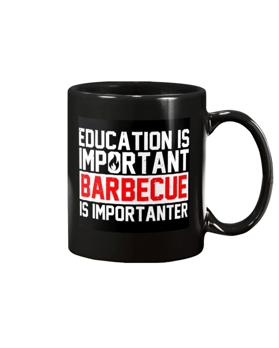 Education Is Important Barbecue Is Importanter Mug Drinkware Fuel 15oz, Black Black