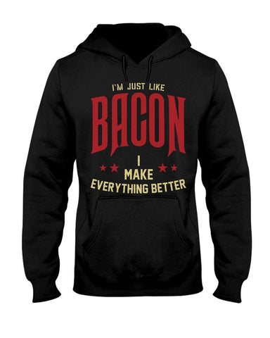 I'm Just Like Bacon | Grilling BBQ Hoodie