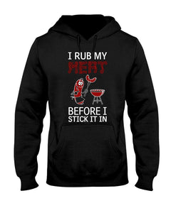 I Rub My Meat Before I Stick It In | Best Grilling BBQ Hoodie Apparel Fuel Black S