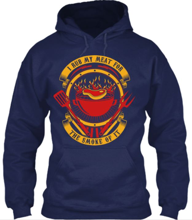 I Rub My Meat For The Smoke Of It Hoodie Hoodies ILGM Medium Navy Blue