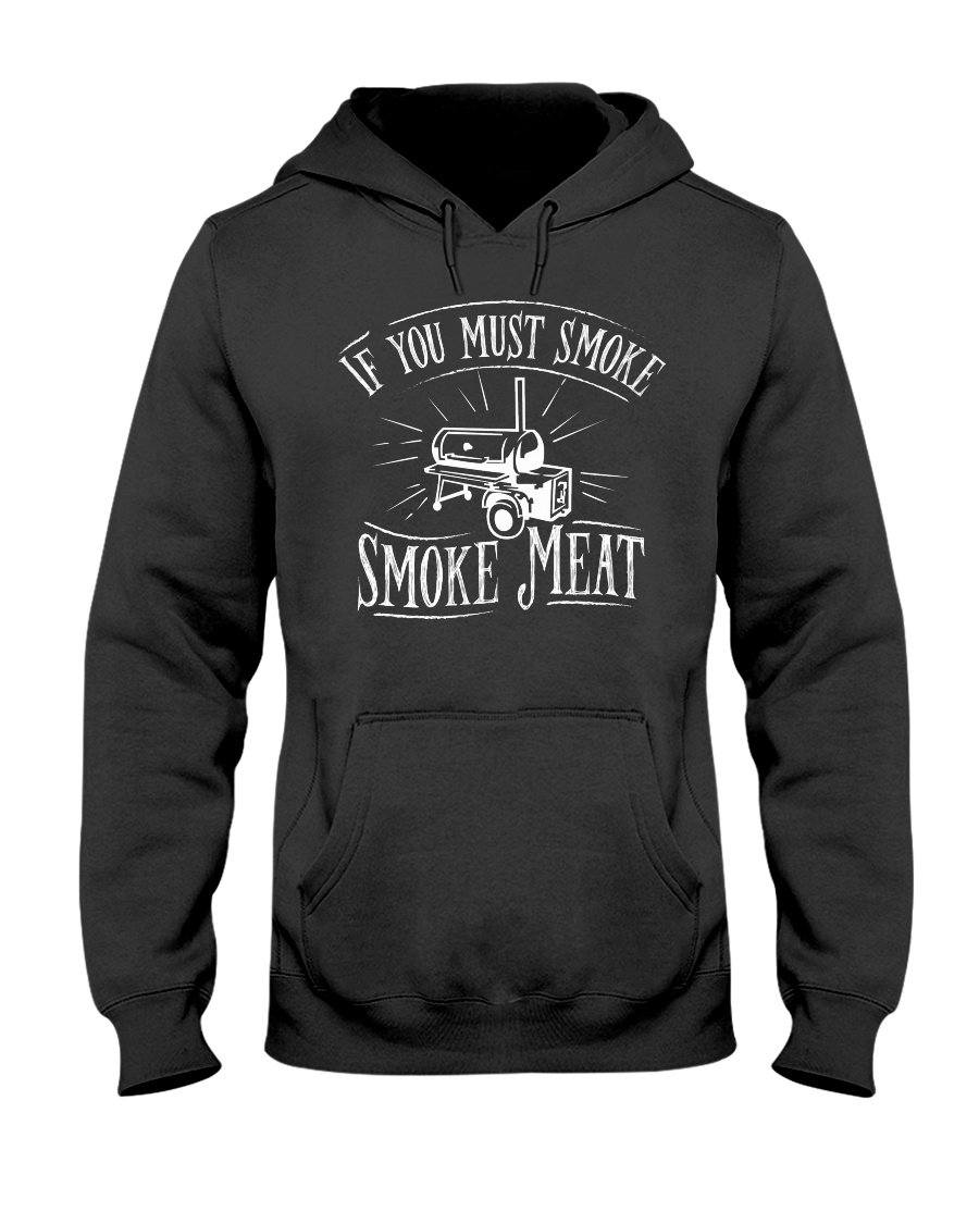 If You Must Smoke Smoke Meat Apparel Fuel Dark Colored Hoodie Black S