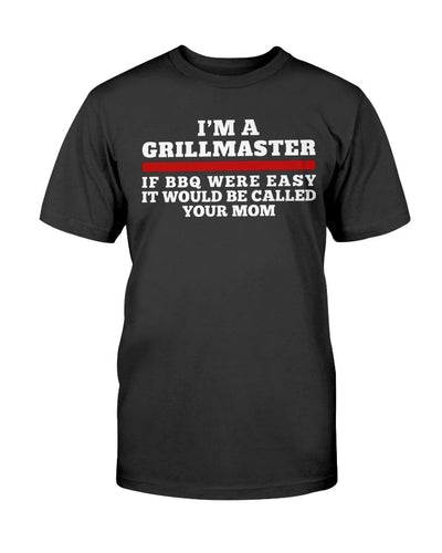I'm A Grillmaster T-Shirt Apparel Fuel Dark Colored T-Shirt Black S