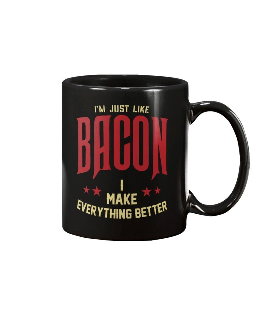 I'm Just Like Bacon | Grilling BBQ Mug Apparel Fuel