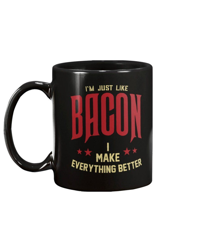 I'm Just Like Bacon | Grilling BBQ Mug Apparel Fuel I'm Just Like Bacon Mug | Grilling BBQ Mug Black 15OZ