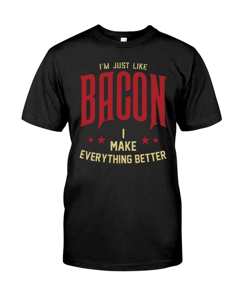 I'm Just Like Bacon | Grilling BBQ T-Shirt Apparel Fuel Black S