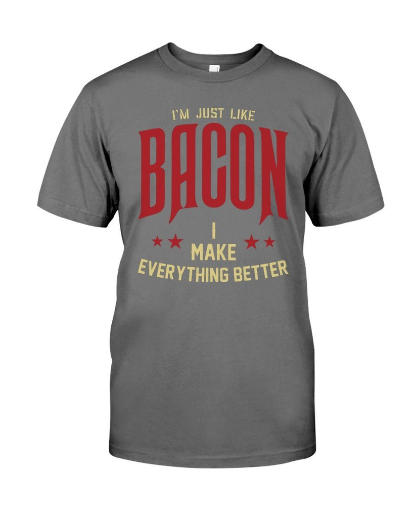 I'm Just Like Bacon | Grilling BBQ T-Shirt Apparel Fuel Charcoal S