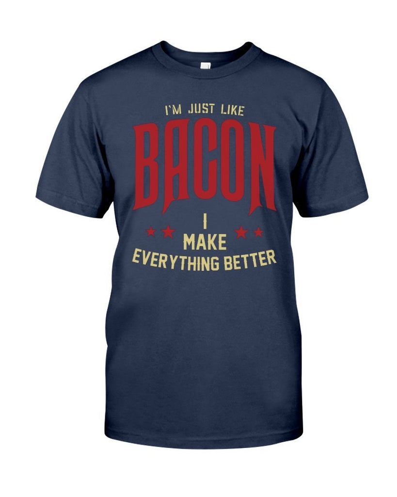 I'm Just Like Bacon | Grilling BBQ T-Shirt Apparel Fuel Navy S