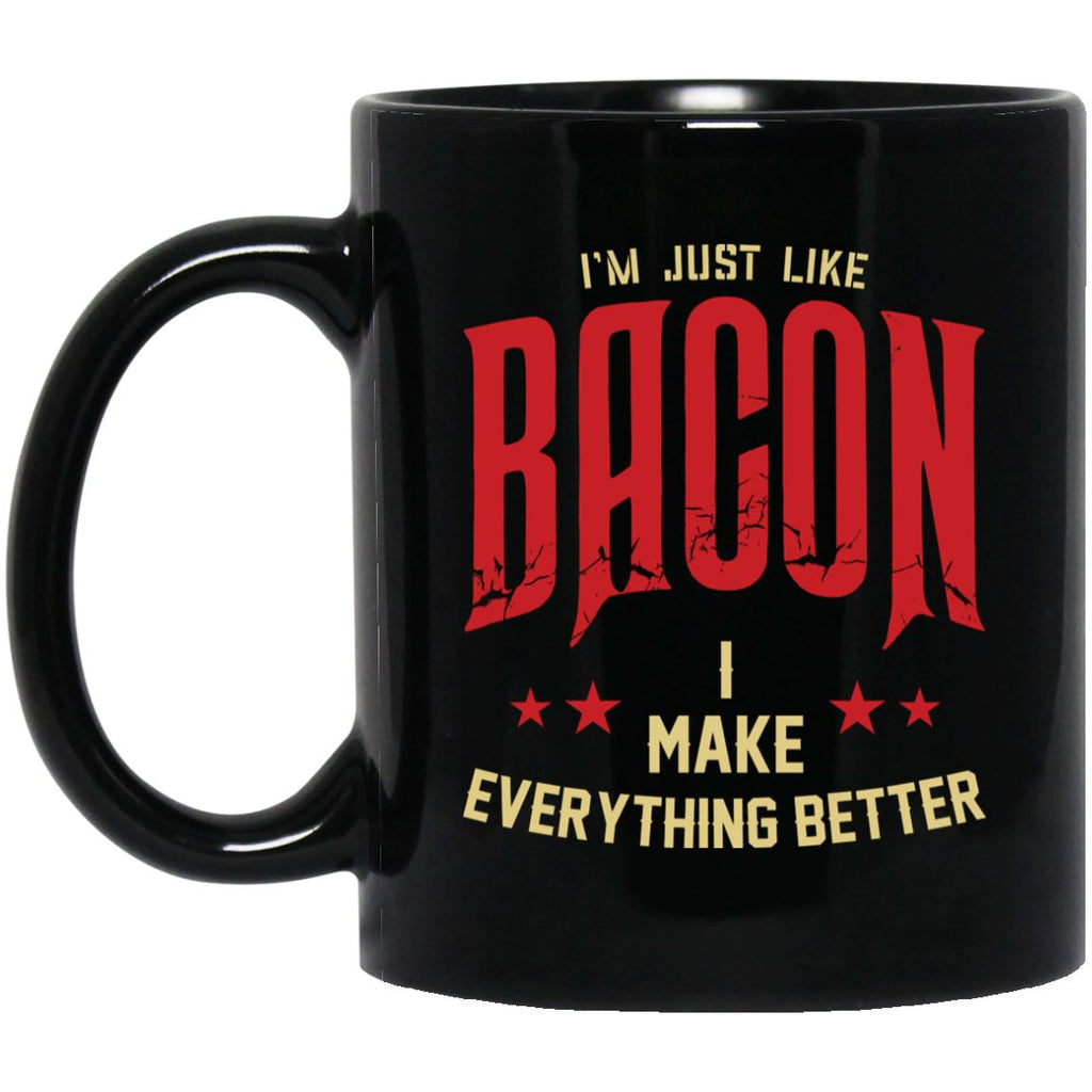 I'm Just Like Bacon Mug Drinkware CustomCat Black 11 oz.