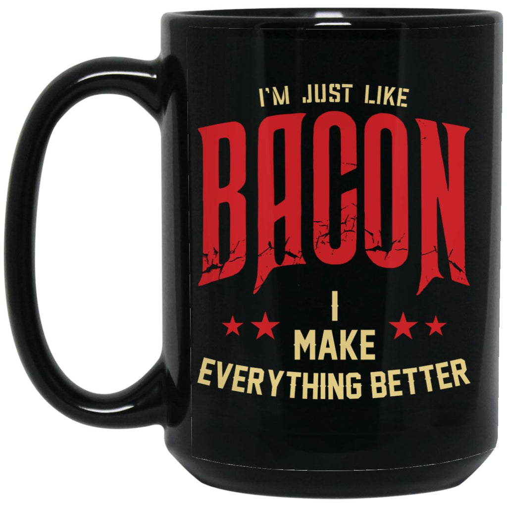 I'm Just Like Bacon Mug Drinkware CustomCat Black 15 oz.