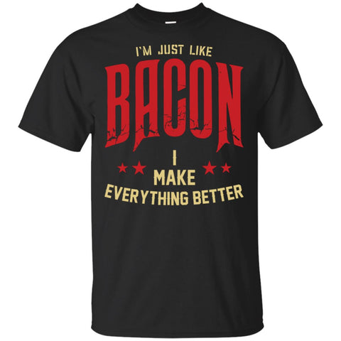 I'm Just Like Bacon | Grilling BBQ T-Shirt