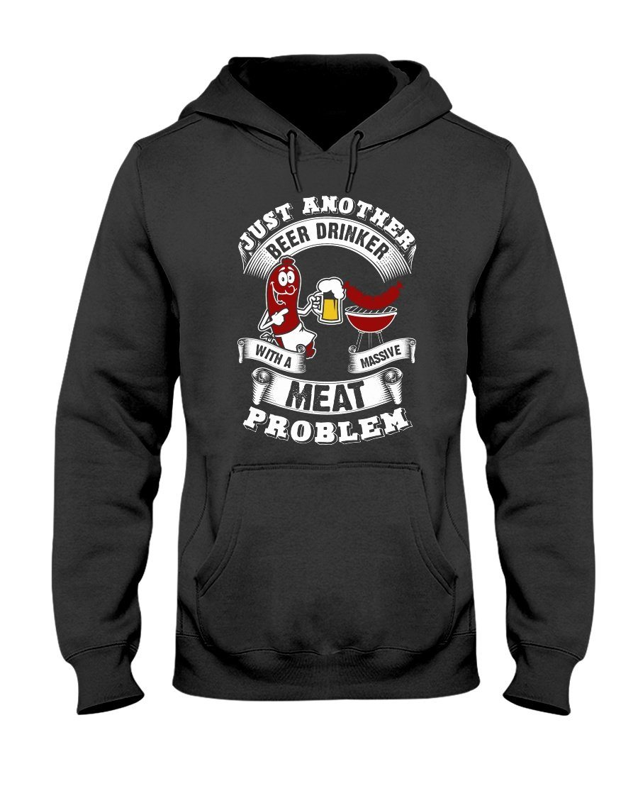 Just Another Beer Drinker With A Massive Meat Problem Hoodie Apparel Fuel Dark Colored Hoodie Black S