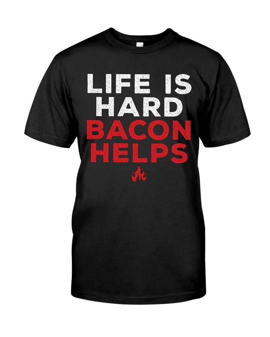 Life Is Hard, Bacon Helps | Grilling BBQ T-Shirt Apparel Fuel Black S
