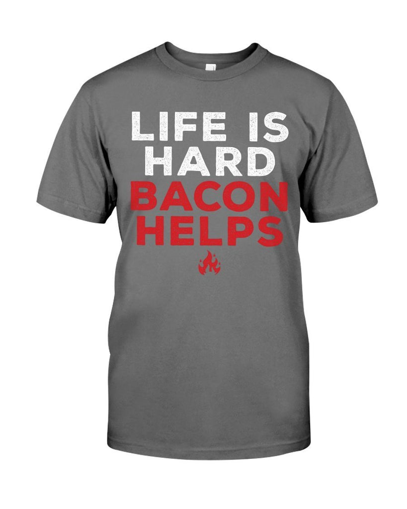 Life Is Hard, Bacon Helps | Grilling BBQ T-Shirt Apparel Fuel Charcoal S
