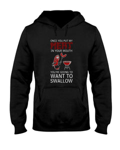 Once You Put My Meat In Your Mouth You're Going To Want To Swallow | Grilling BBQ Hoodie Sweatshirts Fuel Black S