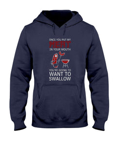 Once You Put My Meat In Your Mouth You're Going To Want To Swallow | Grilling BBQ Hoodie Sweatshirts Fuel Navy S