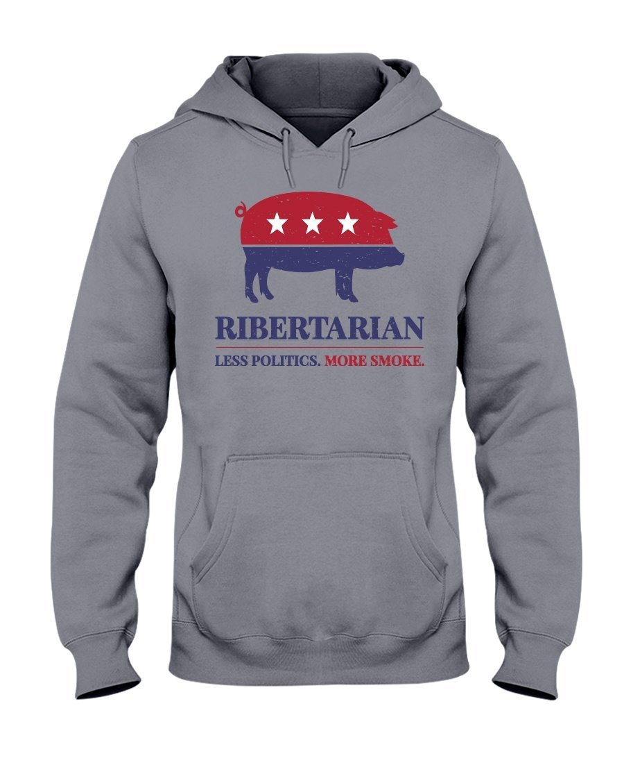 Ribertarian Less Politics More Smoke Hoodie Apparel Fuel Light Colored Hoodie Sports Grey S