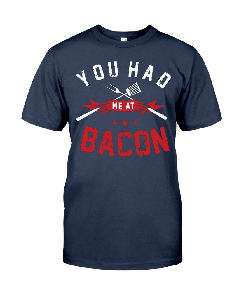 You Had Me At Bacon | Grilling BBQ T-Shirt Apparel Fuel Navy S