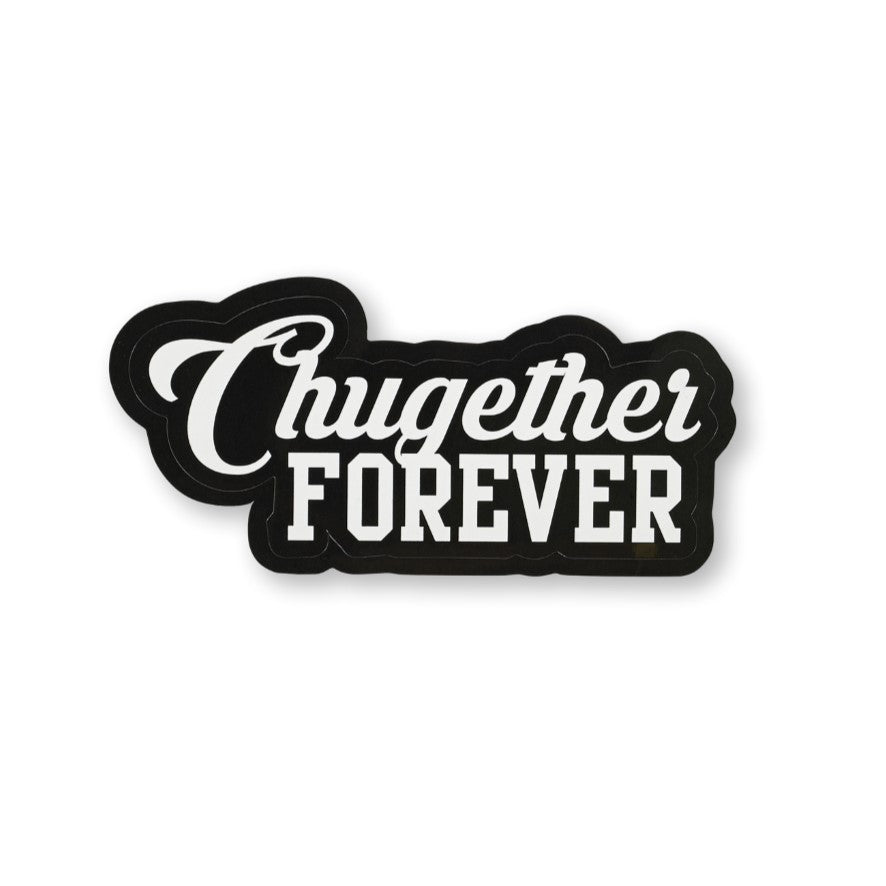 Chugether Forever Sticker
