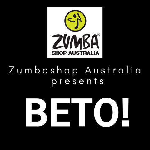 'Zumbashop Australia presents BETO!'