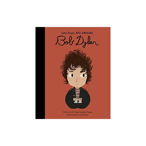 Bob Dylan Book (Little People, BIG DREAMS)
