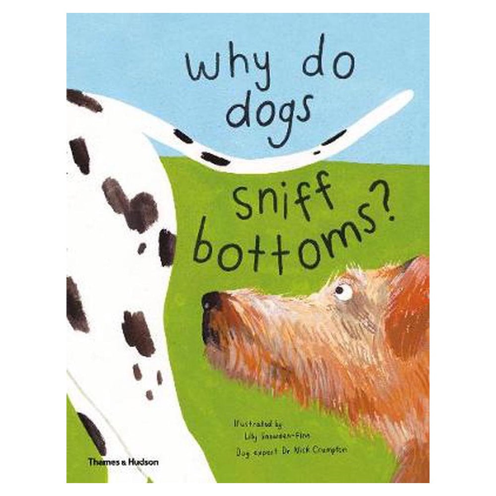 Why do dogs sniff bottoms ?