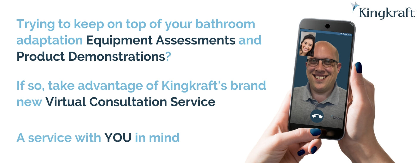 Kingkraft Virtual Video Consultation | Product Assessments and Demonstrations | Height Adjustable baths, basins and chaning tables