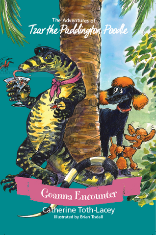 BOOK - The Adventures of Tzar the Paddington Poodle: Goanna Encounter