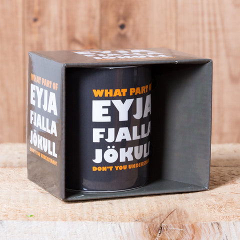 What Part of Eyjafjallajökull...  - Mug in a Box - Gray