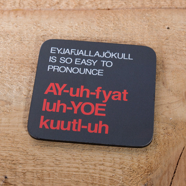 Eyjafjallajökull Is So Easy to Pronounce - Cork Coaster