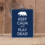 Keep Calm and Play Dead - Keyring