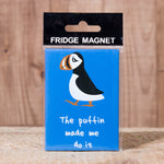 The Puffin Made Me Do It - Fridge Magnet - Idontspeakicelandic