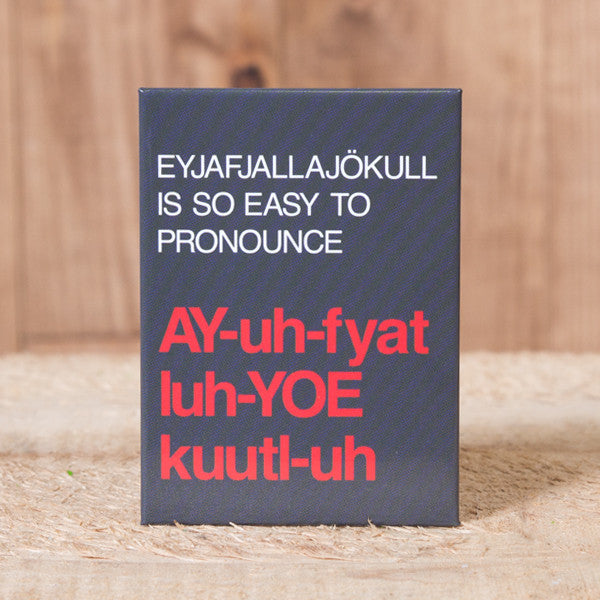 Eyjafjallajökull Is So Easy to Pronounce - Magnet