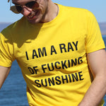 Ray of Fucking Sunshine - T-Shirt - Yellow